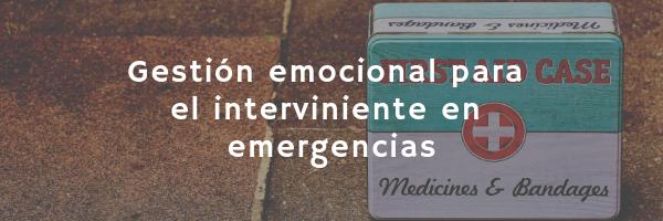 gestión emocional para el interviniente en emergencias