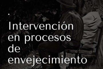 Intervención en procesos de envejecimiento